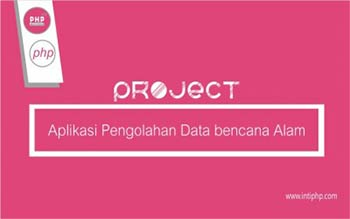 Project Aplikasi Web : Aplikasi Pengolahan Data Bencana Alam