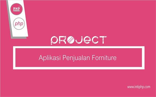 Project Aplikasi Web : Aplikasi Penjualan Forniture