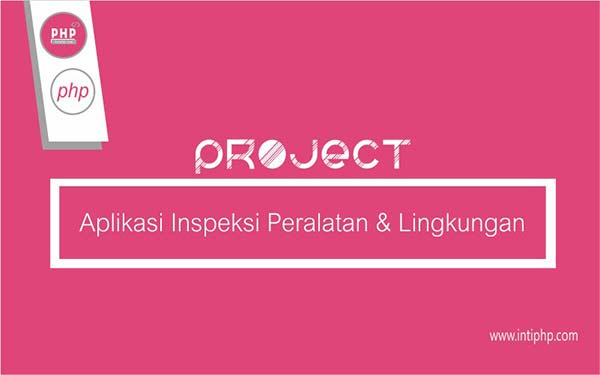 Project Aplikasi Web : Aplikasi Inspeksi Peralatan Dan Lingkungan