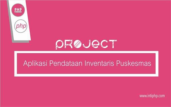 Project Aplikasi Web : Aplikasi Pendataan Inventaris Puskesmas