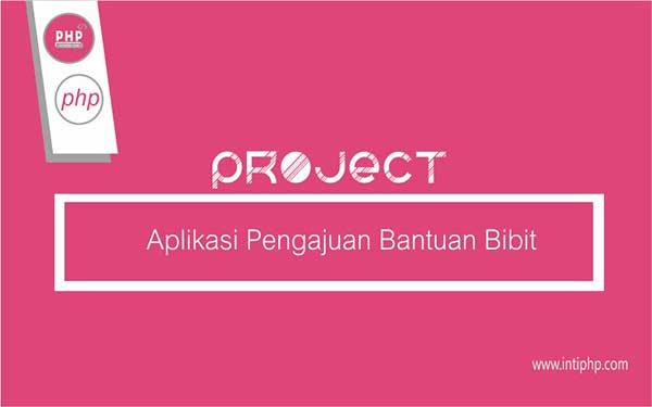Project Aplikasi Web : Aplikasi Pengajuan Permohonan Bantuan Bibit