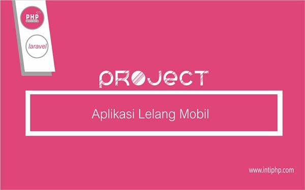 Project Aplikasi Web : Aplikasi Mobile Lelang Mobil