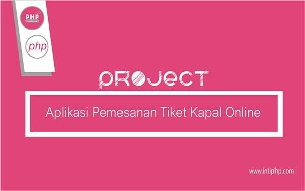 Project Aplikasi Web : Aplikasi Pemesanan Tiket Kapal Online